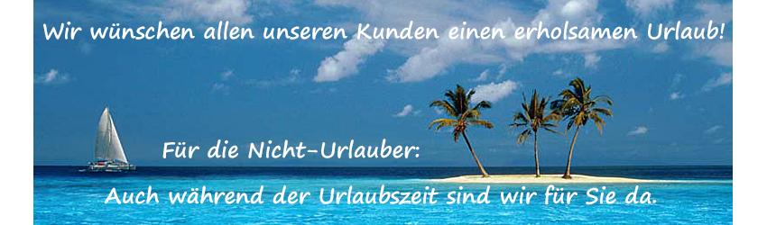 Wir wünschen allen unseren Kunden einen erholsamen Urlaub!
